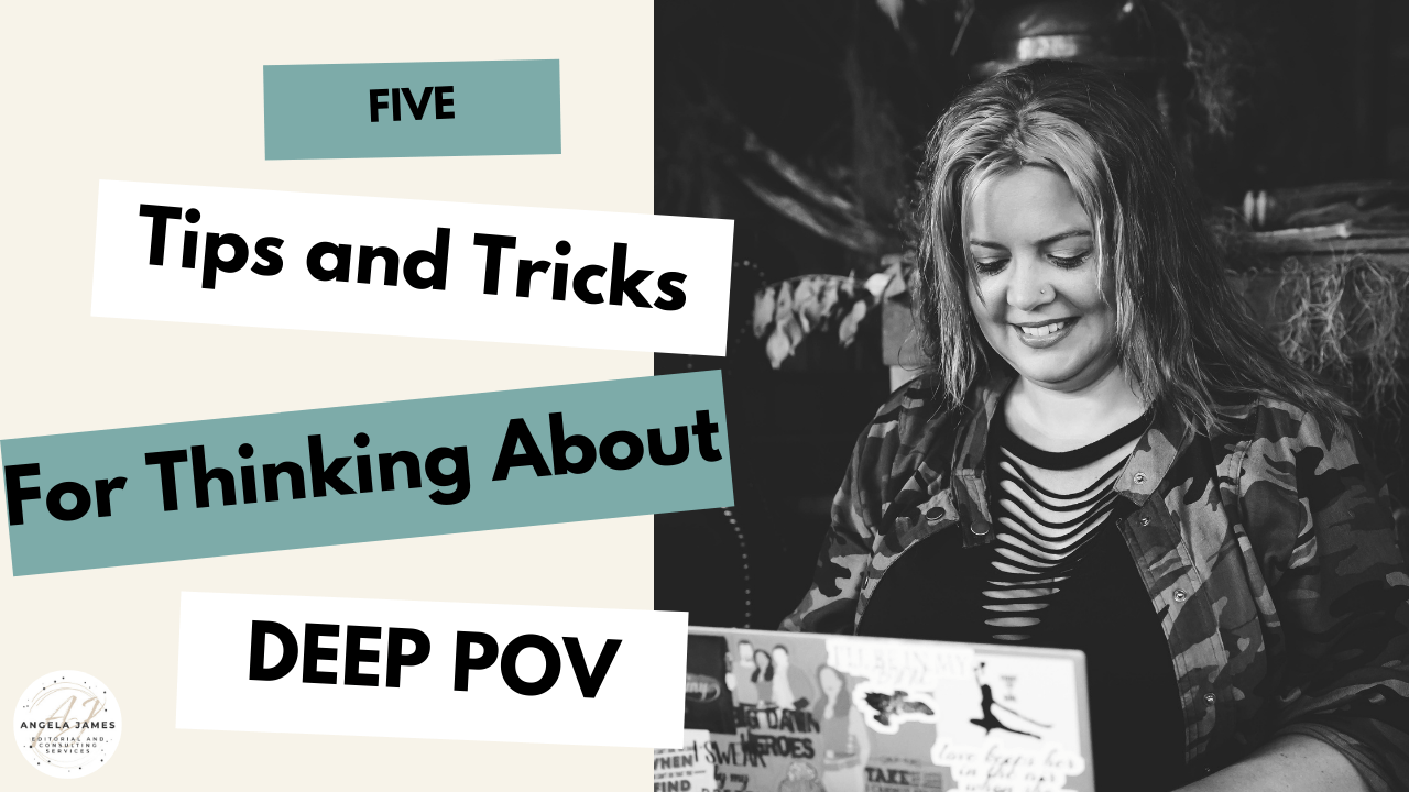 Cover for Five Tips and Tricks for Thinking about Deep POV showing Angela James working on a laptop