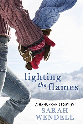 Lighting the Flames: A Hanukkah Story by Sarah Wendell