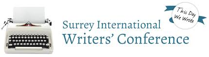 Surrey International Writers' Conference. This Day We Write.
